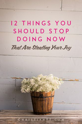 These are 12 things you can stop doing today to get more of your JOY back in your life! ...Sometimes we're unhappy, but we don't know exactly why.  Even if our lives seem to be happy and successful on the outside, we may not feel that way deep inside.  If you feel that way, it's likely that there are some things you should stop doing that are stealing your joy.  Here are several of them:...