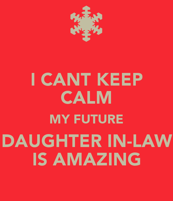 I Cant Keep Calm My Future Daughter In Law Is Amazing Marshall