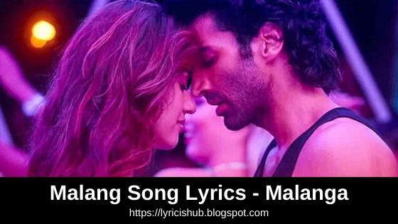 Malang Song Lyrics Malang Aditya Roy Kapur Disha Patani Anil K Kunal K Ved Sharma Mohit S Lyricishub Malang Ly In 2020 Song Lyrics Song Lyrics Meaning Songs