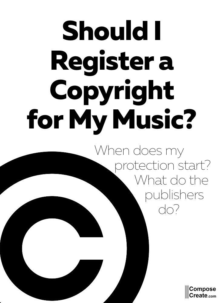 If You Write A Piece Of Music Do You Really Need To Register A