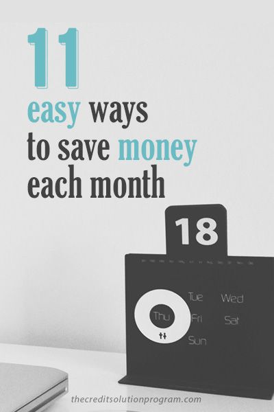 There are plenty of ways to save money, and we offer 11 that are relatively painless and add up each month.