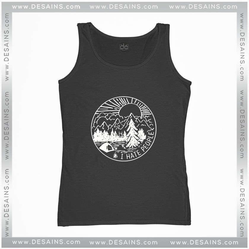 20a00dbb581b1 Cheap Graphic Tank Top I Hate People Camping Shirt in 2019 | Tank ...