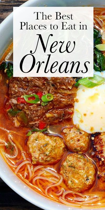 The Best Places To Eat In New Orleans Best Places To Eat New Orleans Vacation New Orleans Travel