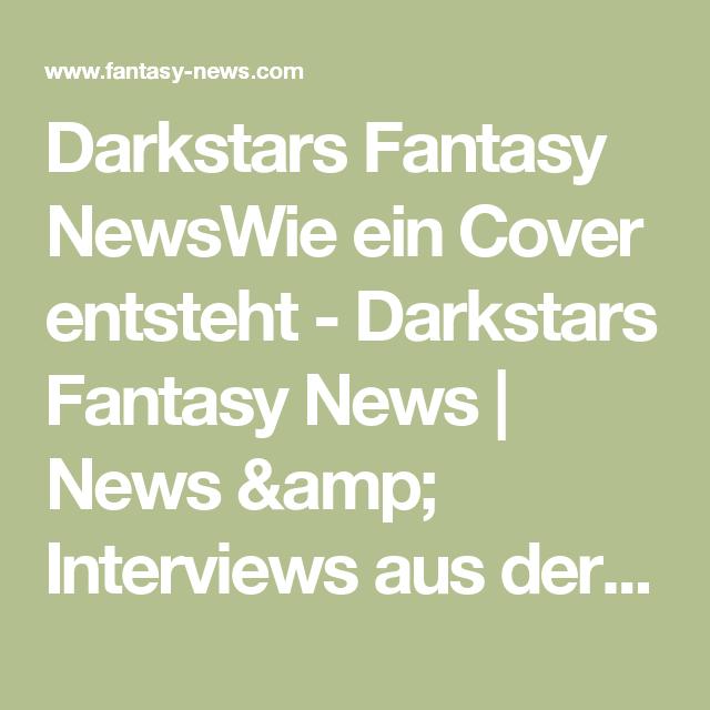 Darkstars Fantasy Newswie Ein Cover Entsteht Darkstars Fantasy News News Amp Interviews Aus Der Wunderbaren Welt Der Fantasy Ei Cover Interview Fantasy