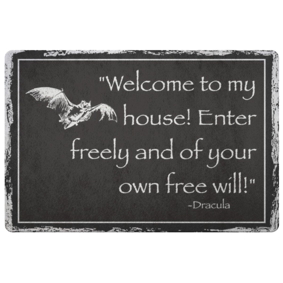 Dracula Quote Doormat Welcome To My House Enter Freely And Of Your Own Free Will Dracula Add Some Fright To Your Dracula Quotes Dracula Survival Quotes