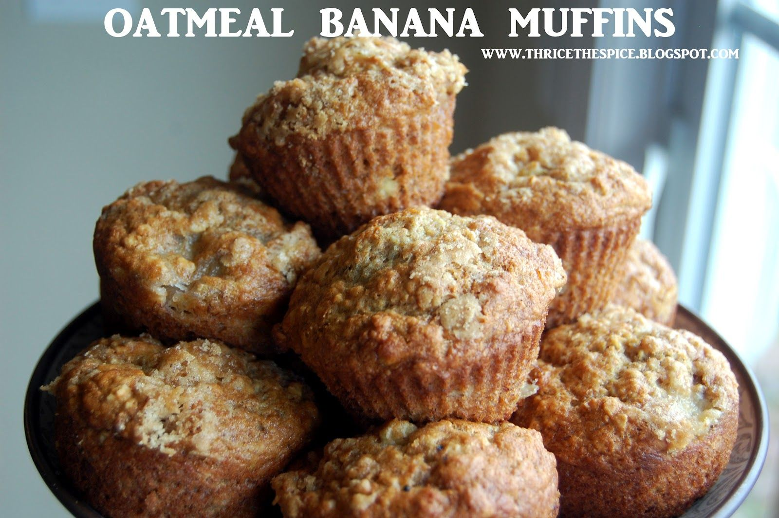 ThriceTheSpice: Oatmeal Banana Muffins