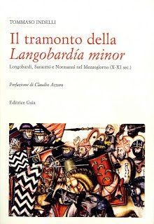 Libreria Medievale: Il tramonto della Langobardìa minor