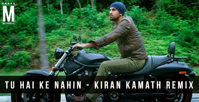 Tu Hai Ke Nahin - Kiran Kamath Remix  Download Link :: http://bit.ly/Tu-Ha-Ke-Nahi-Kiran-Kamath