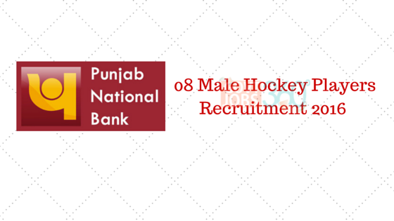 PNB 08 Male Hockey Players Recruitment 2016