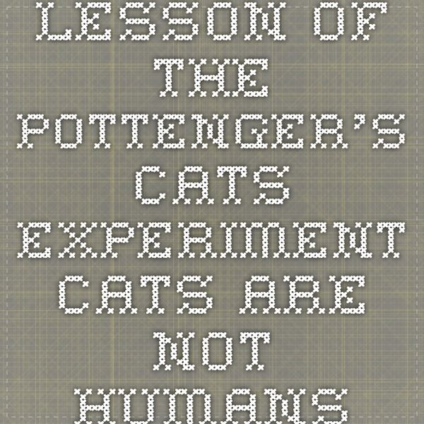 Lesson of the Pottenger's Cats Experiment--Cats Are Not Humans