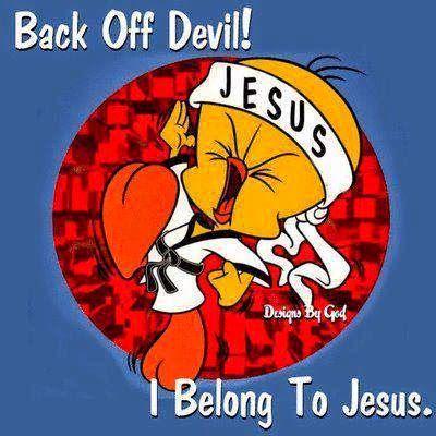 Back off devil, I belong to Jesus