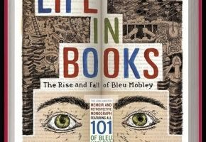Warren Lehrer, A Life in Books: The Rise and Fall of Bleu Mobley, 2013 (@ORO editions/Goff Books)