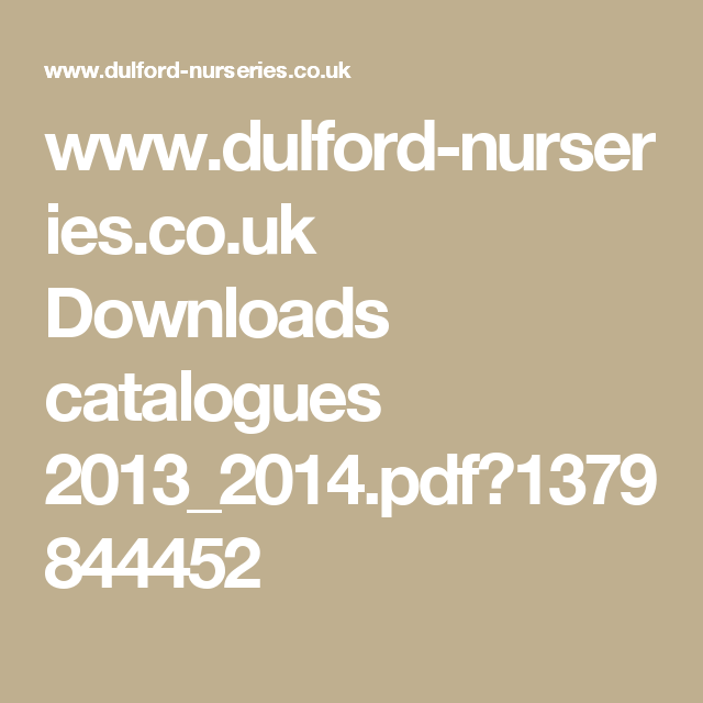 www.dulford-nurseries.co.uk Downloads catalogues 2013_2014.pdf?1379844452