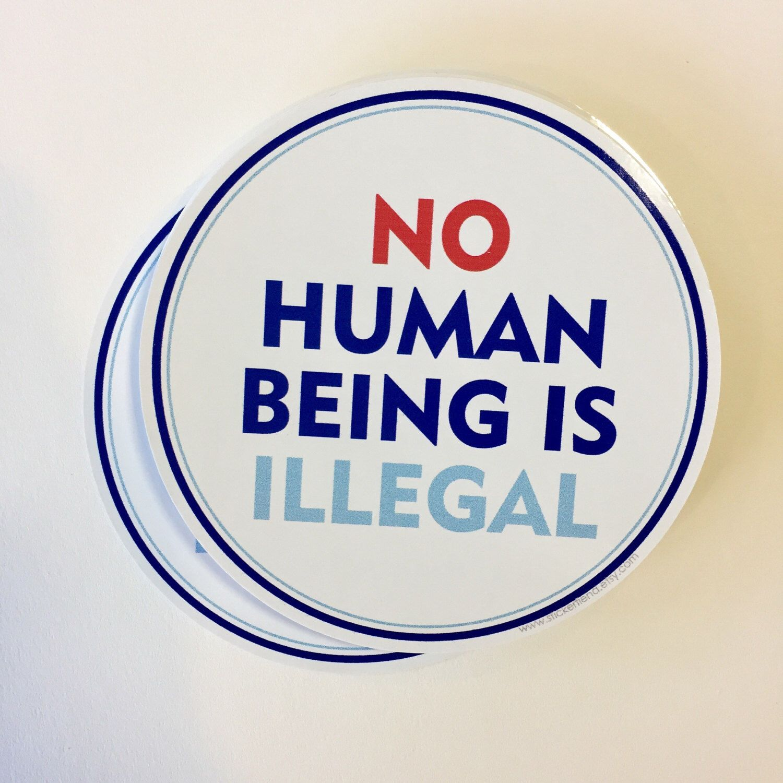 No human being is illegal vinyl sticker etsy vinyl