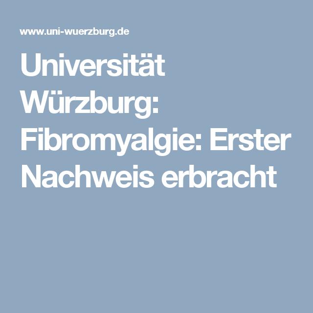 Universitat Wurzburg Fibromyalgie Erster Nachweis Erbracht Fibromyalgie Universitat Wurzburg Krankheit