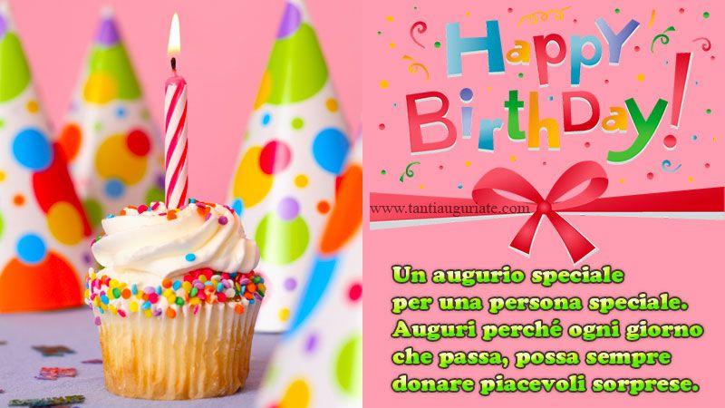 Un Augurio Speciale Per Una Persona Speciale Buon Compleanno Auguri Di Buon Compleanno Compleanno