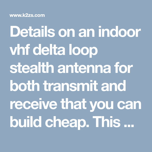 Details on an indoor vhf delta loop stealth antenna for both