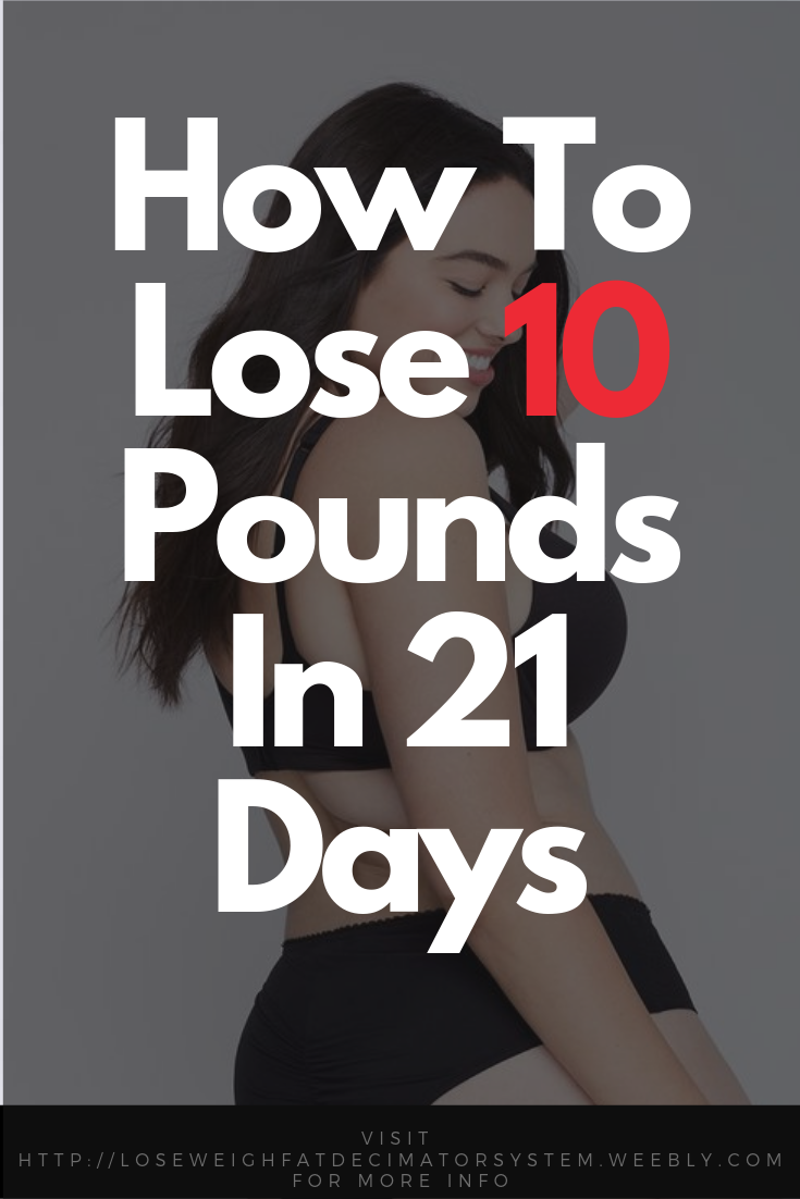 How To Lose Weight Fast Know How To Lose 10 Pounds In 21 Days 1000