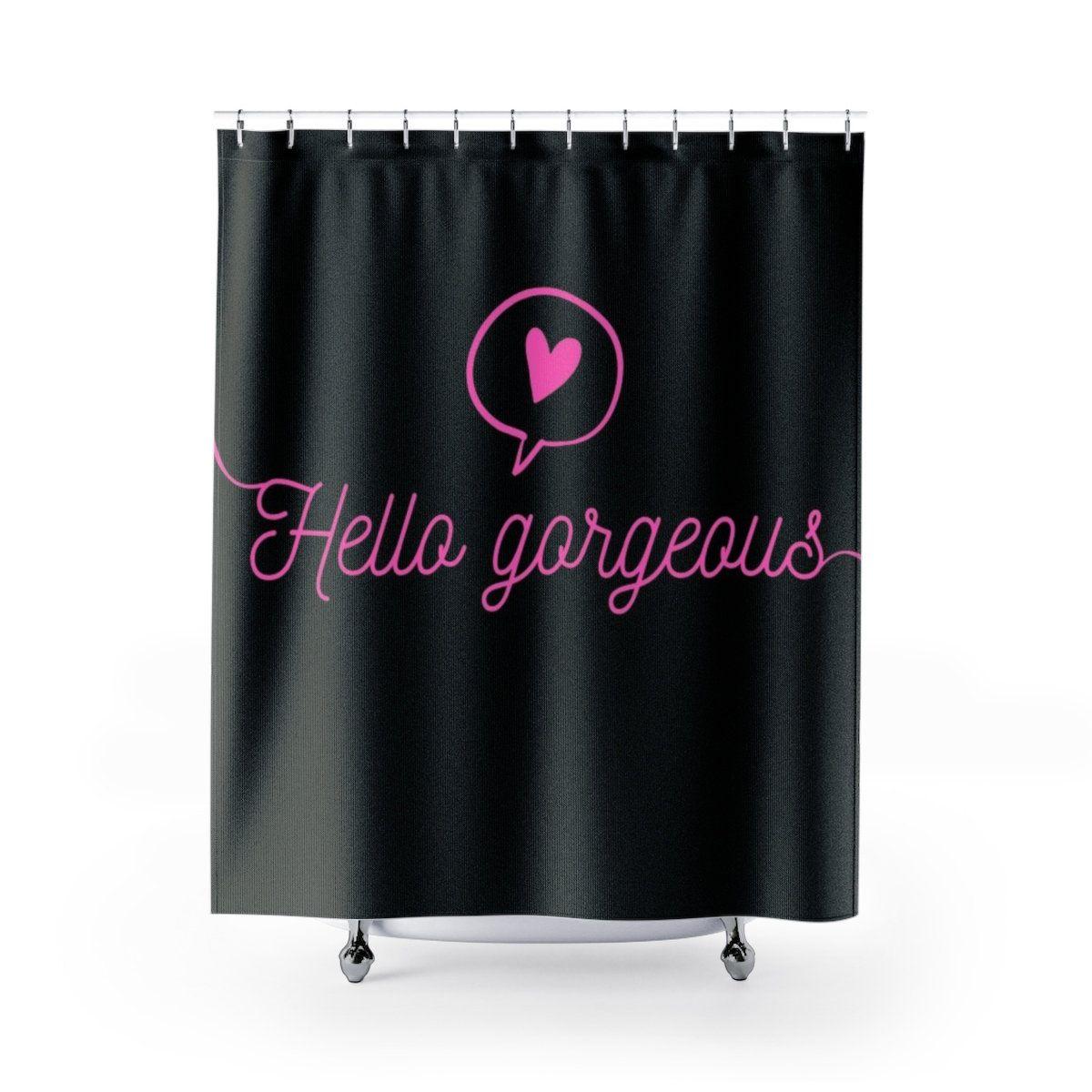 Hello Gorgeous Shower Curtain Vanity Bathroom Decor Positive