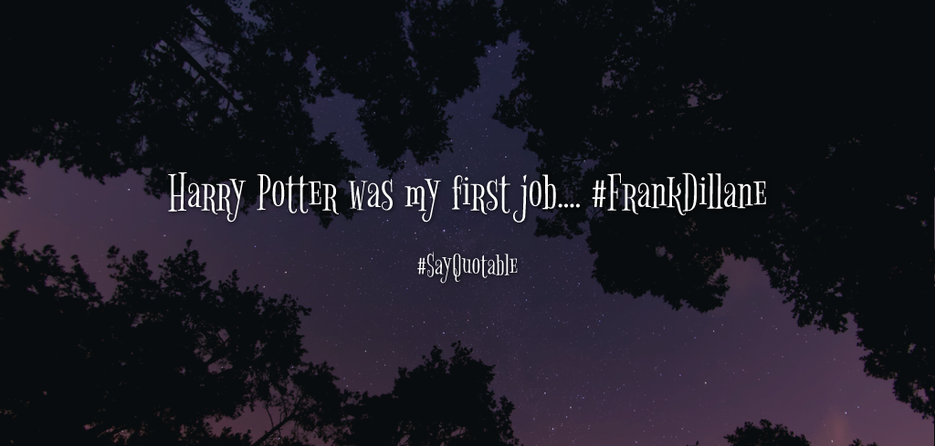 Quotes About Harry Potter Was My First Job