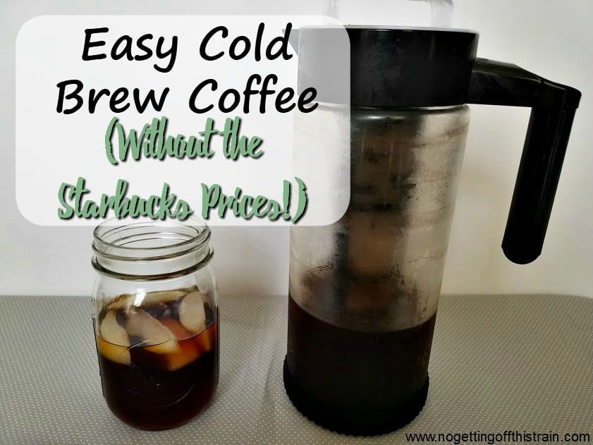 Easy cold brew coffee without the starbucks prices