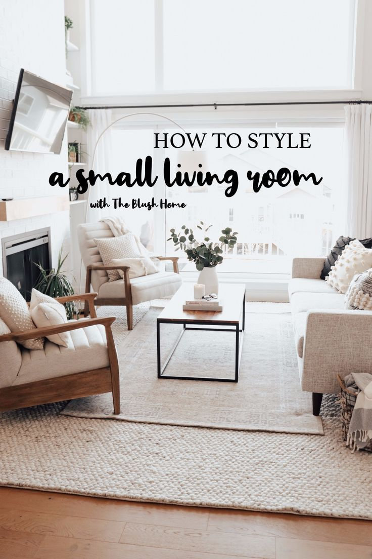 Photo of How To Style A Small Living Room – The Blush Home
