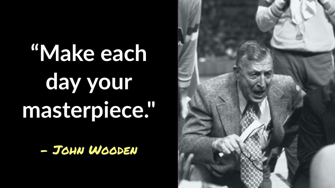 101 Remarkable John Wooden Quotes That Will Change Your
