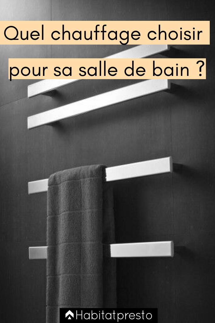 Quel Type De Chauffage Choisir Pour Votre Salle De Bains Salle De Bain Chauffage Salle De Bain Et Seche Serviette Electrique