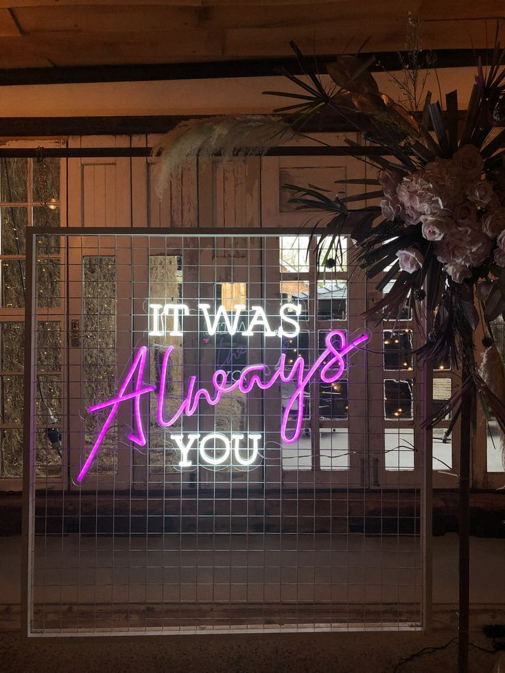 It was always you neon sign prop hire from The Word Is