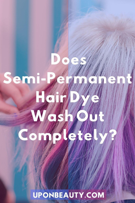Does Semi Permanent Hair Dye Wash Out Completely In 2020 Semi Permanent Hair Dye Permanent Hair Dye Wash Out Hair Dye