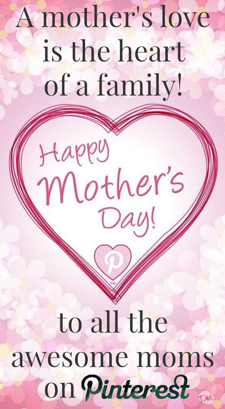 Happy Mother S Day To All The Awesome Moms On Pinterest Ronda Happy Mothers Day Mothers Love Friendship Encouragement