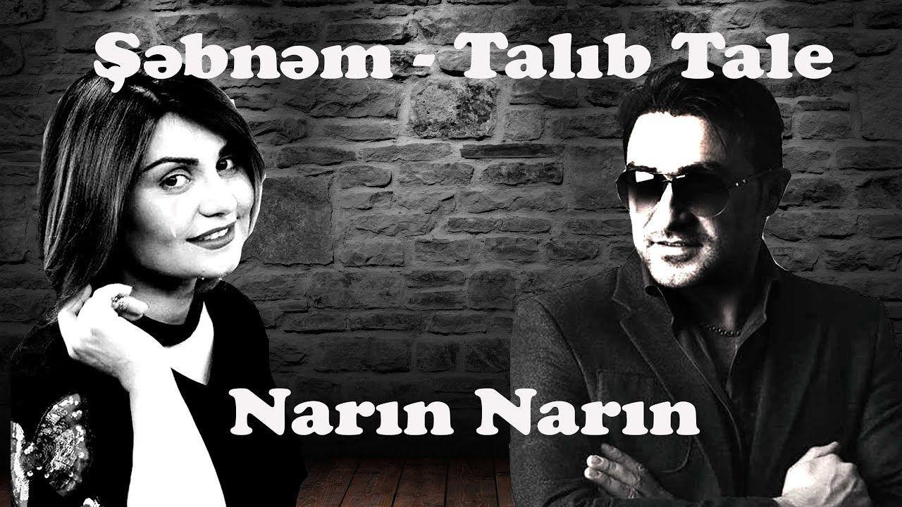 Sebnem Tovuzlu Talib Tale Narin Narin Youtube Tales Movies