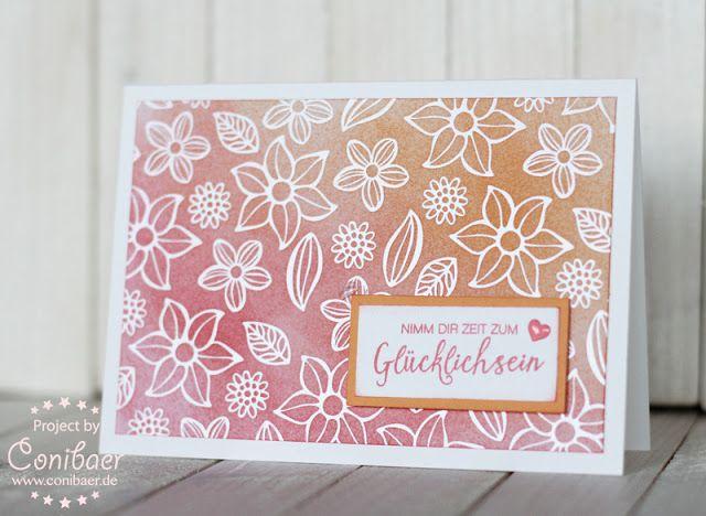 www.conibaer.de Karte mit Blumenhintergrund selbstgemacht / Zeit zum Glücklichsten / Emboss resist Technik / basteln / Stempeln - Card with flower background / Emboss resist technique / Paper crafts / Stamping