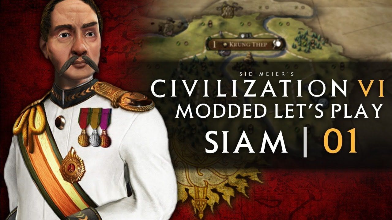 Civilization 6: Modded Let's Play (Siam