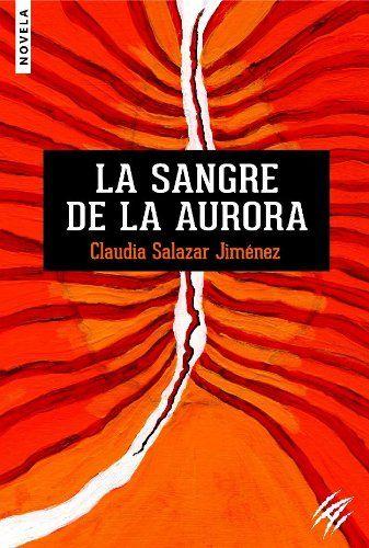 Winner of el Premio de las Américas (The Americas Prize), the novel La Sangre de la Aurora (2013), by Claudia Salazar Jiménez. Dr. Salazar Jiménez will lecture at CSULB on Monday, March 16th.  http://web.csulb.edu/library/new/news/news290_award_winning_peruvian_author.html