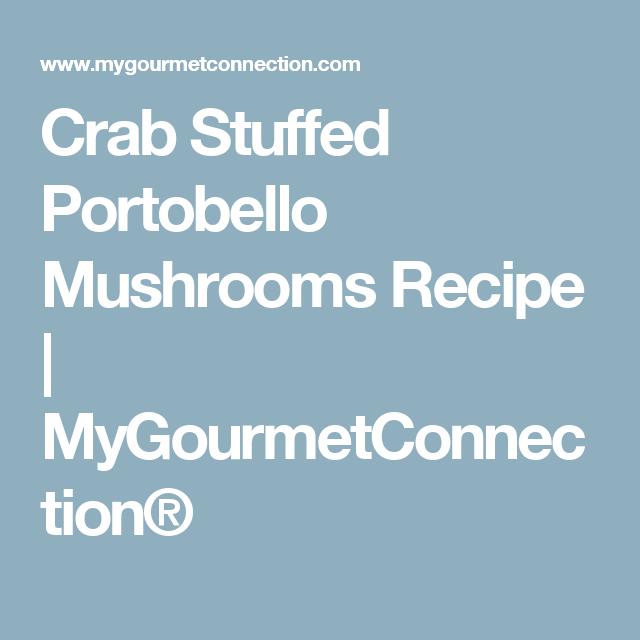 crabstuffed portobello mushrooms  recipe  crab stuffed