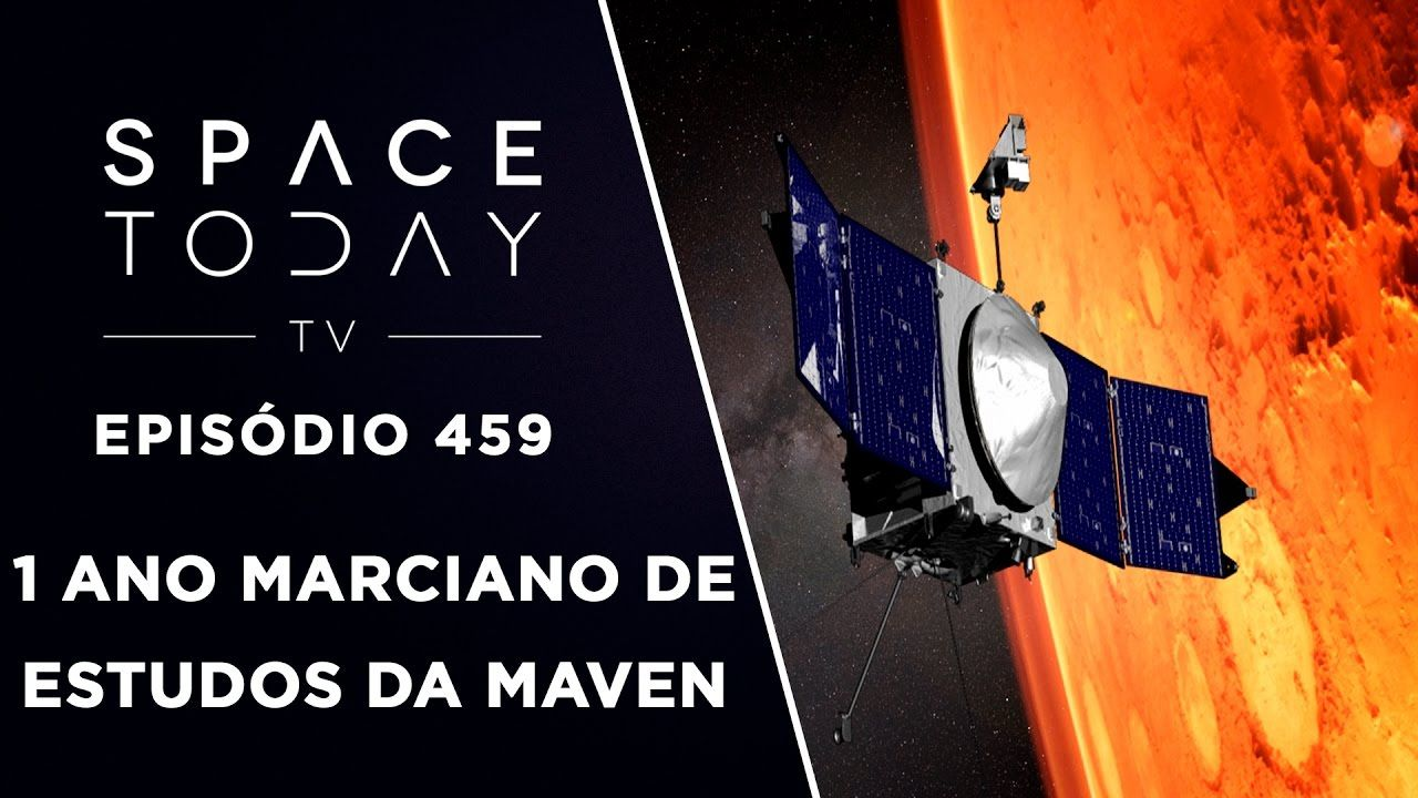 MAVEN - 1 Ano de Marciano de Ciência - Space Today TV Ep.459