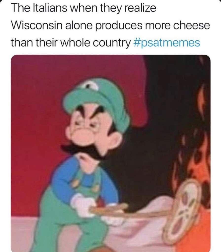 37 Cheesy Memes About Wisconsin That Ll Make You Say For Cripes Sake Cheesy Memes Funny Memes Mario Memes