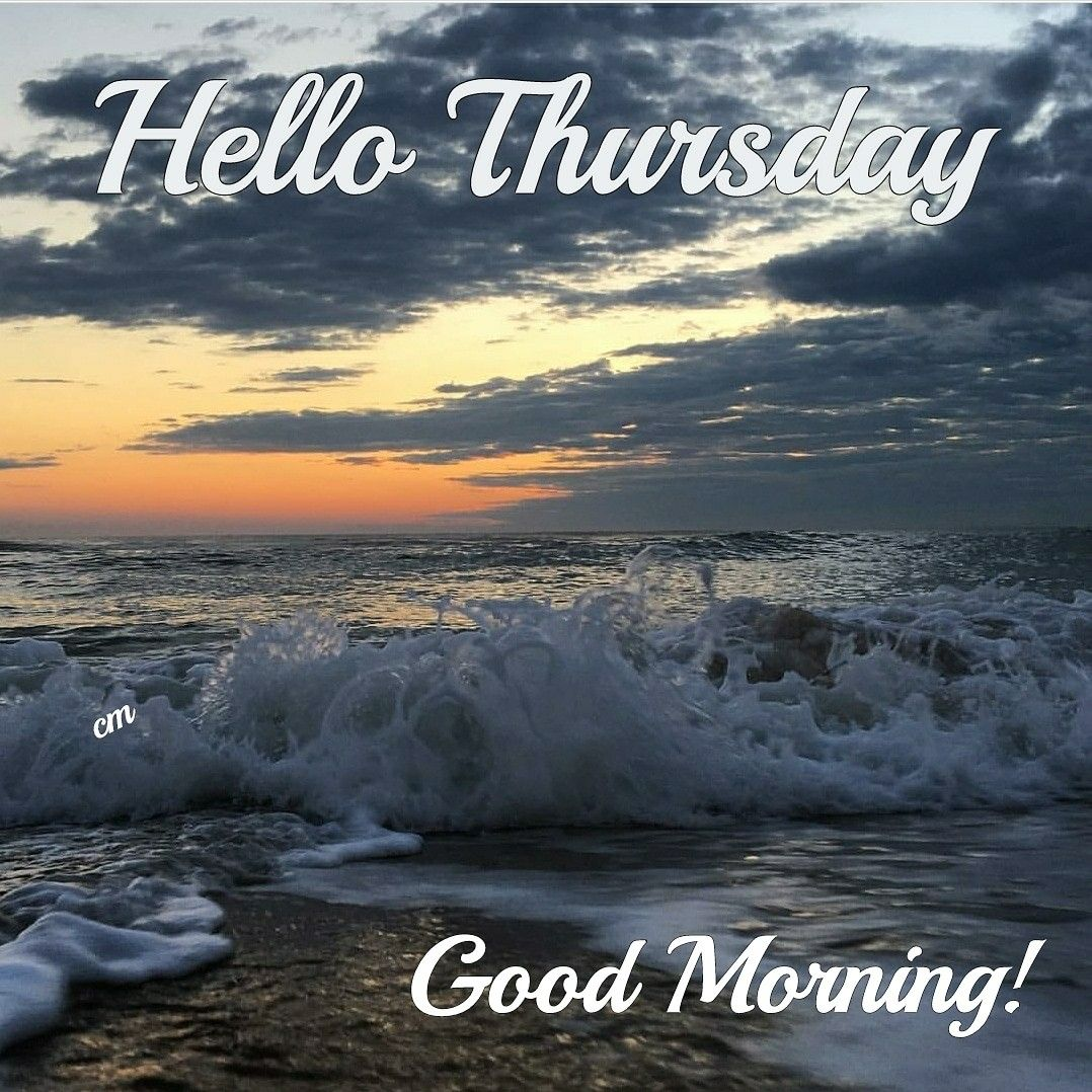 Hello Thursday Greetings Good Morning Happy Thursday Hello Thursday Amazing Nature Photos
