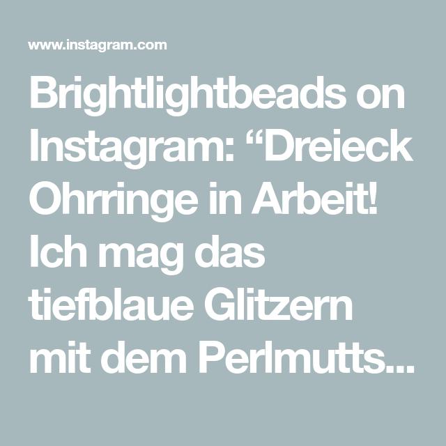 """Brightlightbeads on Instagram: """"Dreieck Ohrringe in Arbeit!  Ich mag das tiefblaue Glitzern mit dem Perlmuttschimmer! 💙  Triangular Earrings in progress!  I love how the…"""""""