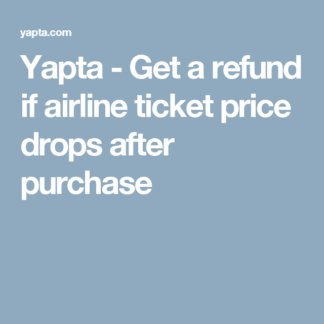 Yapta - Get a refund if airline ticket price drops after purchase
