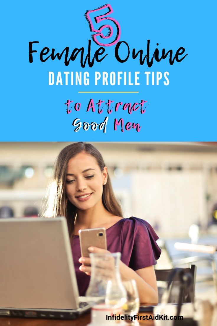 Dating App Tips 5 Female Online Dating Profile Tips to