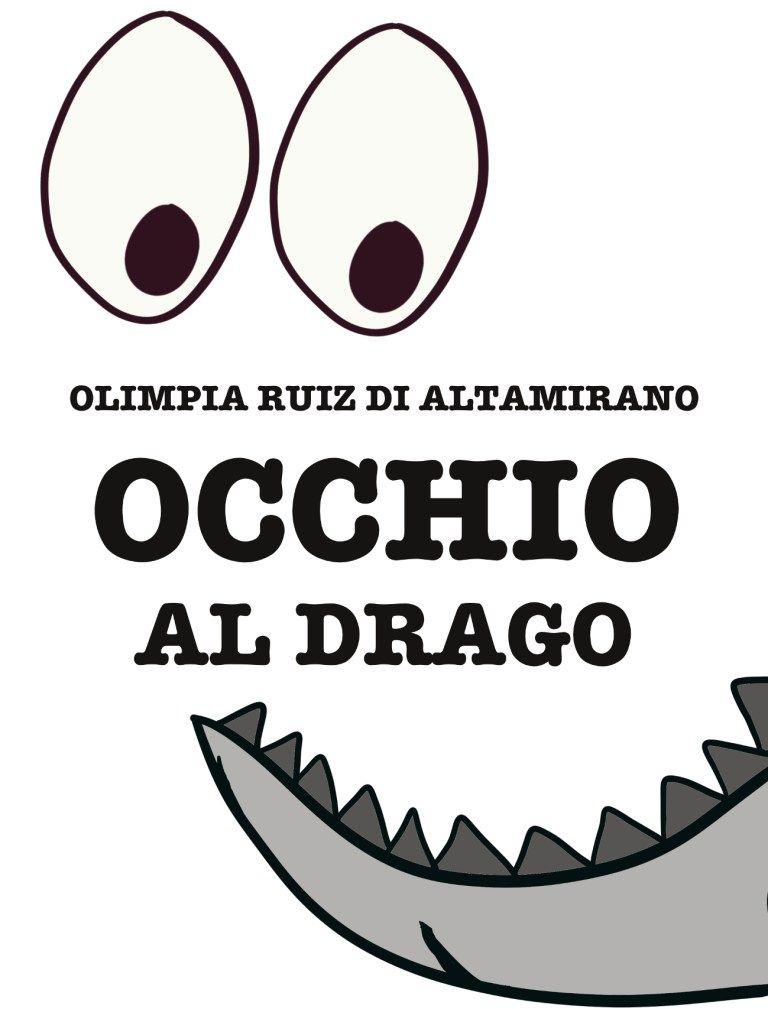 Occhio al drago, già, ma chi è il drago? – Olimpia Ruiz di Altamirano
