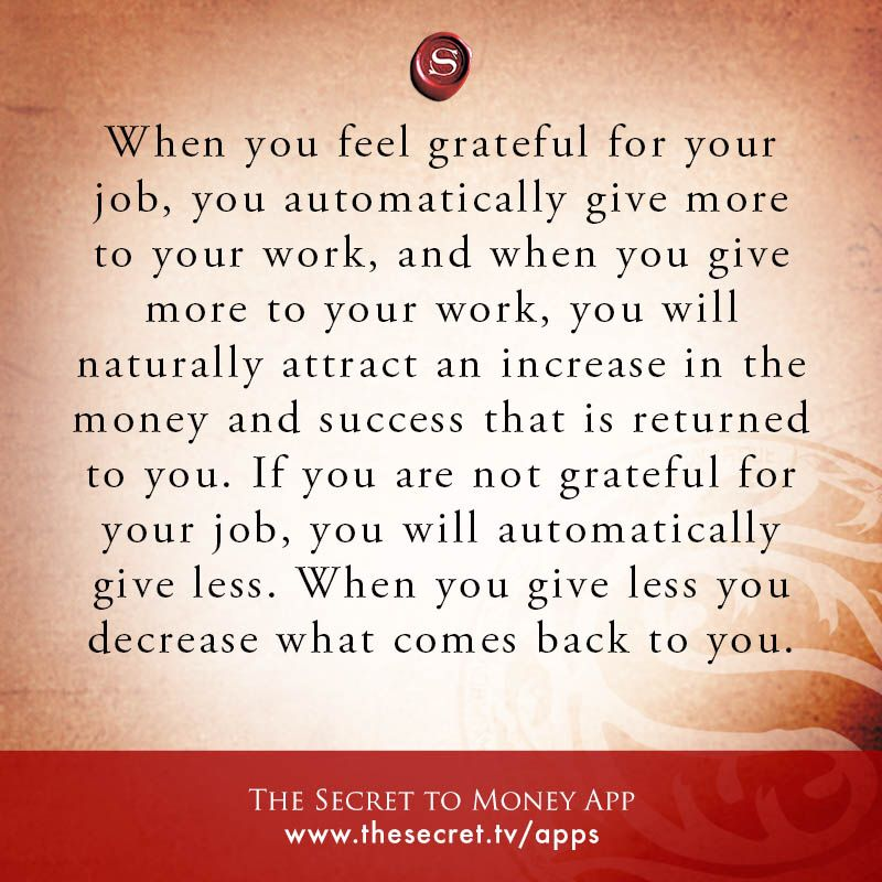 When You Feel Grateful For Your Job You Automatically Give More To Your Work And When You Give More To Y Law Of Attraction Affirmations Positive Affirmations