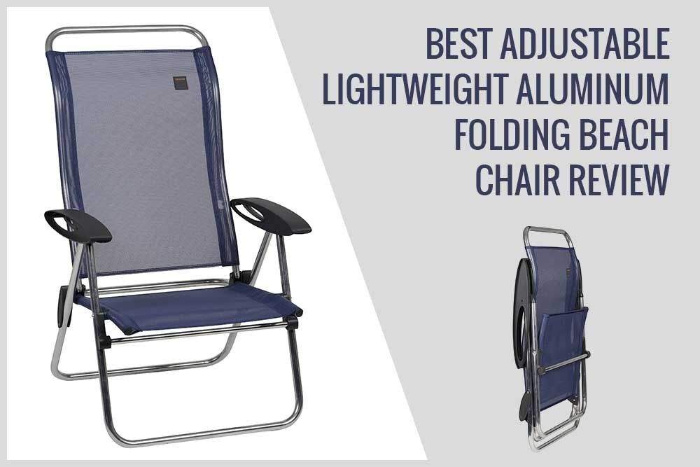 Wondrous Best Adjustable Lightweight Aluminum Folding Beach Chair In Frankydiablos Diy Chair Ideas Frankydiabloscom