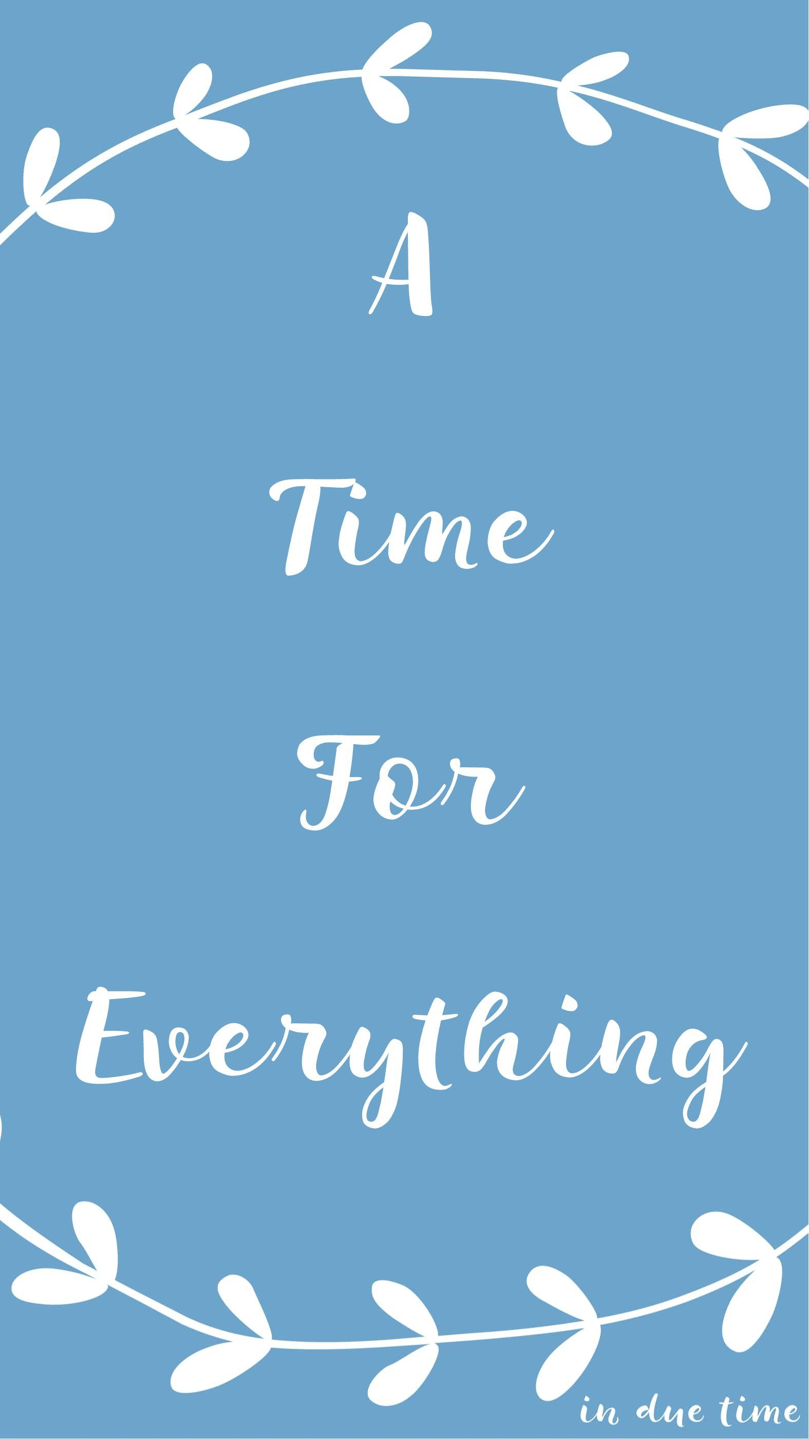 """There is a time for everything, and a season for every activity under the heavens."" Ecclesiastes 3:1  There is a time for everything. Everything? Everything! Well then my question is, ""When is it my time Lord?"""