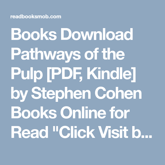 Books Download Pathways Of The Pulp Pdf Kindle By Stephen Cohen