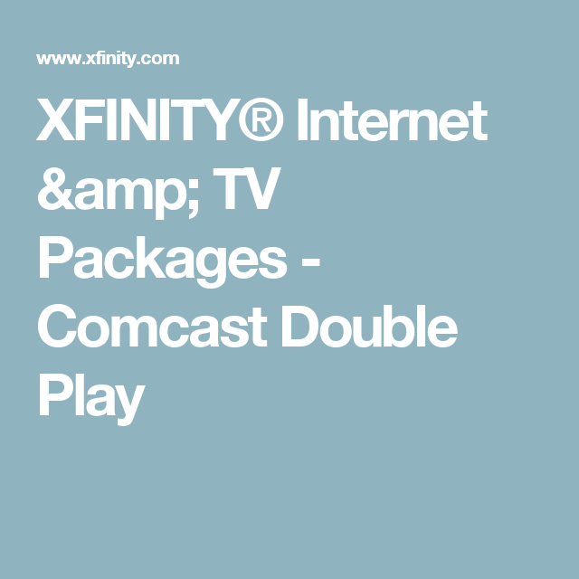 Xfinity Internet Amp Tv Packages Comcast Double Play Packaging Internet Packages Cable Internet