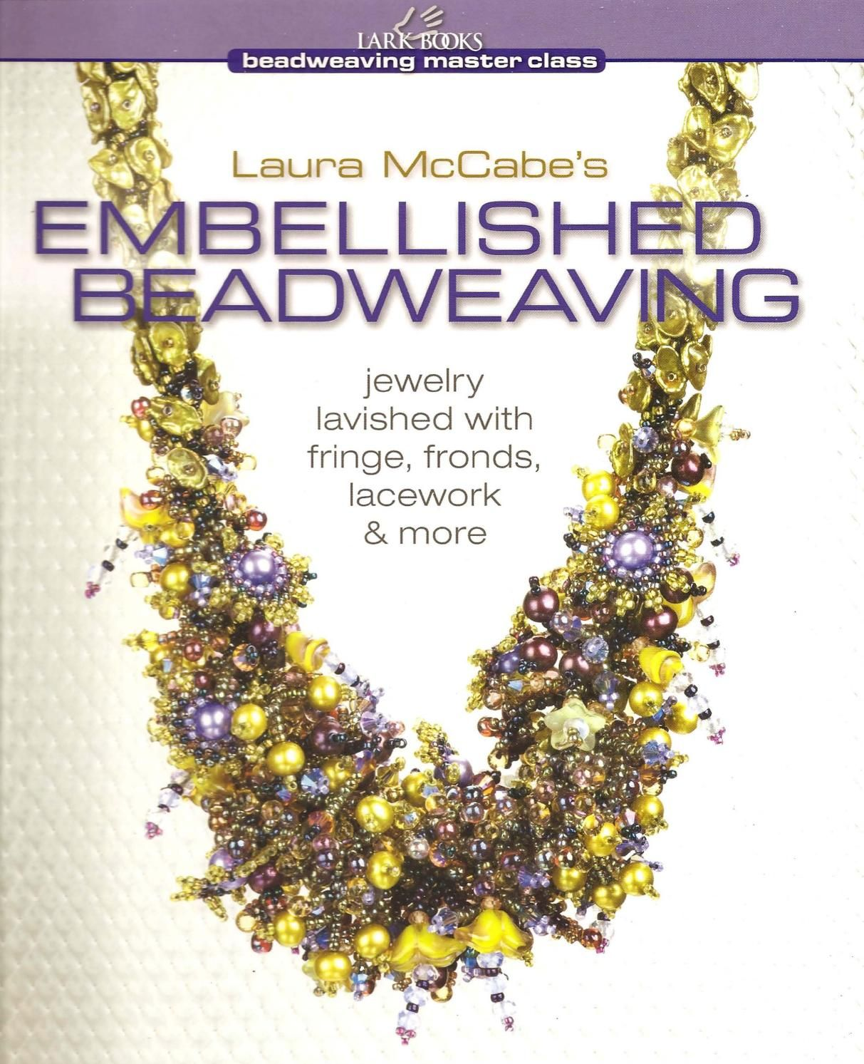 Embellished Beadweaving By Laura Mccabe Beadind Books Schmuck