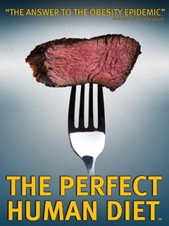 the Perfect Human Diet - Want to know the answer to the obesity epidemic. Find out now!